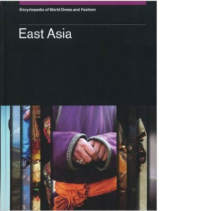 East-Asia-Encyclopedia-of-World-Dress-and-Fashion-book-cover