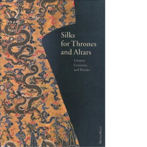 Silks-for-Thrones-and-Altars-Chinese-Costumes-and-Textiles-book-cover